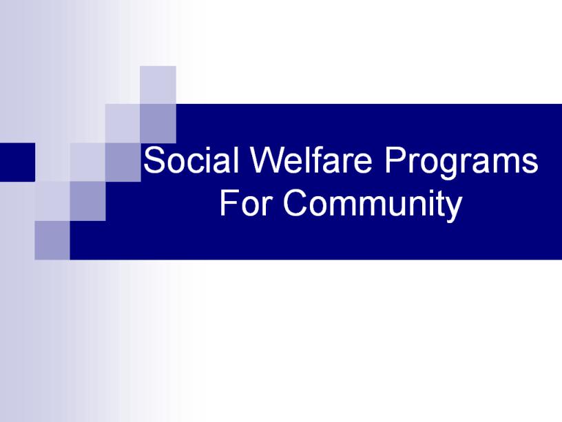Social Welfare Programs For Community- community health nursing