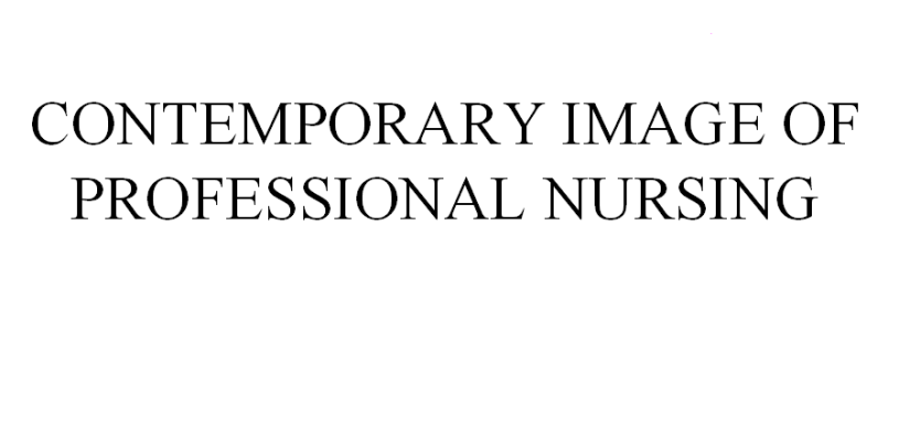 CONTEMPORARY-IMAGE-OF-PROFESSIONAL-NURSING-ADVANCE-NURSING-PRACTICE-ppt