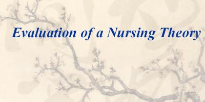 Evaluation-of-a-Nursing-Theory-NURSING-THEORY