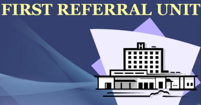 FIRST REFERRAL UNIT-COMMUNITY HEALTH NURSING
